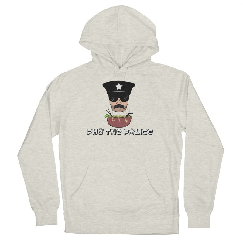 Pho the Police! Women's French Terry Pullover Hoody by Justin Tapp's Artist Shop