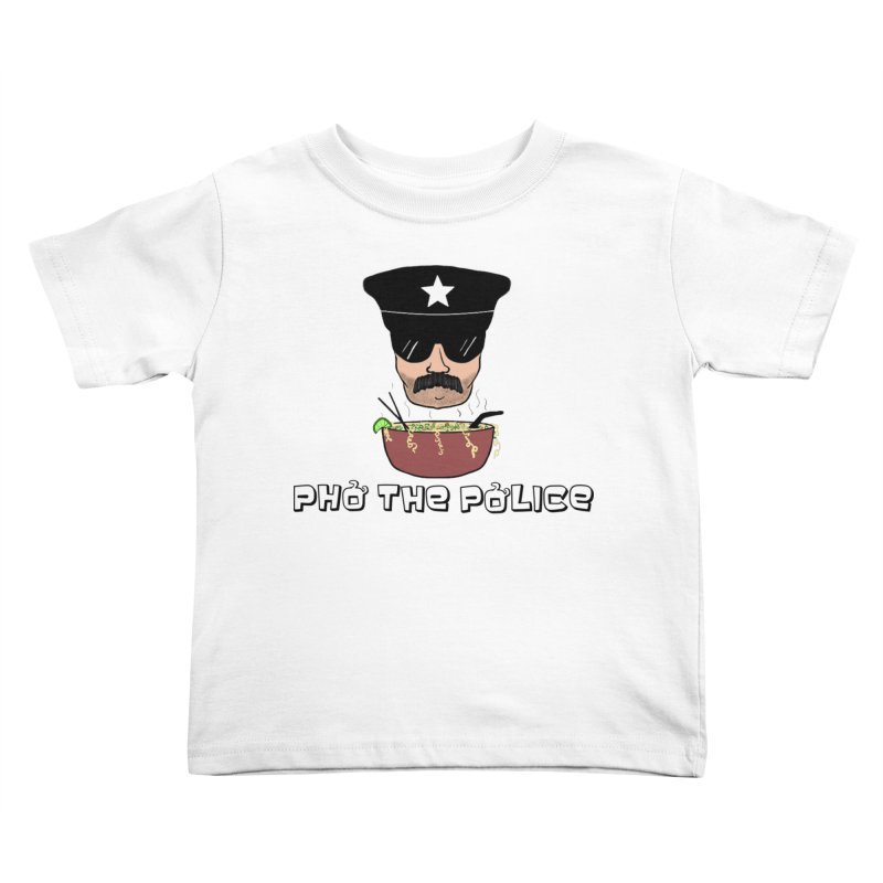 Pho the Police! Kids Toddler T-Shirt by justintapp's Artist Shop