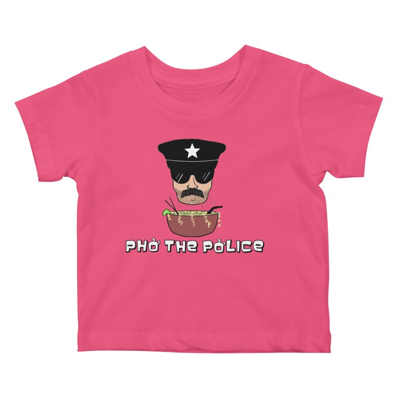 Pho the Police! Kids Baby T-Shirt by justintapp's Artist Shop
