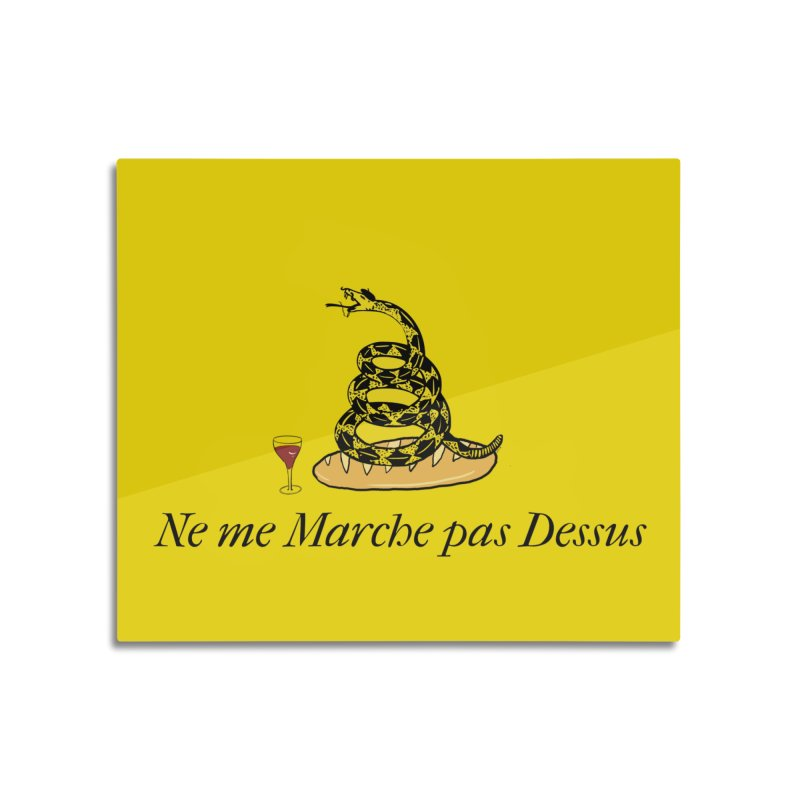 Don't Tread On Moi Home Mounted Aluminum Print by Justin Tapp's Artist Shop