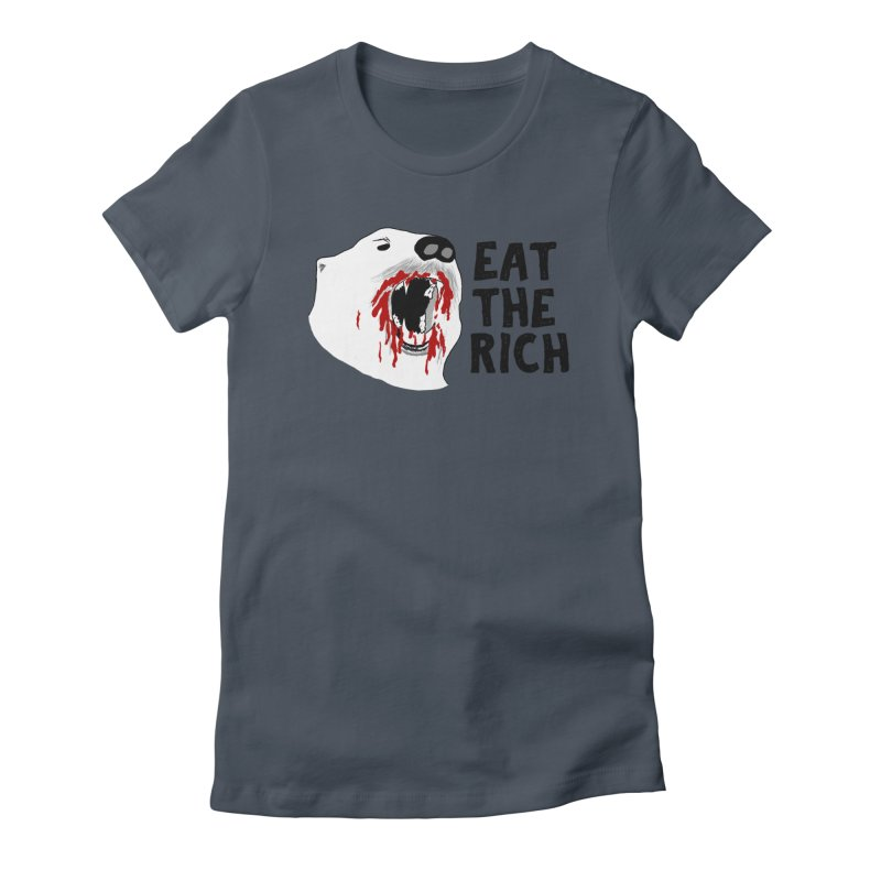 Eat The Rich Women's T-Shirt by Justin Tapp's Artist Shop