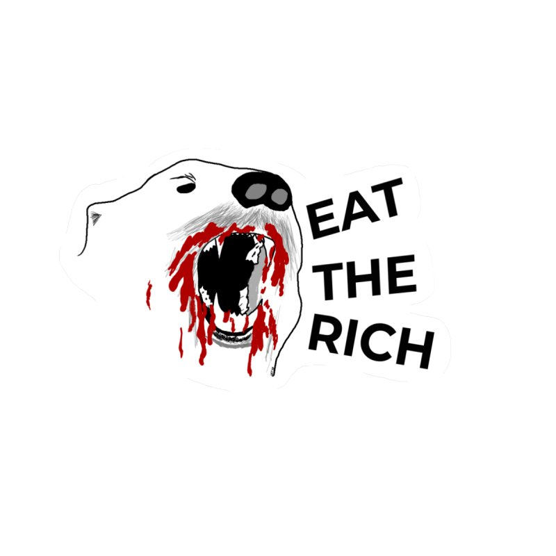 Eat The Rich by justintapp's Artist Shop