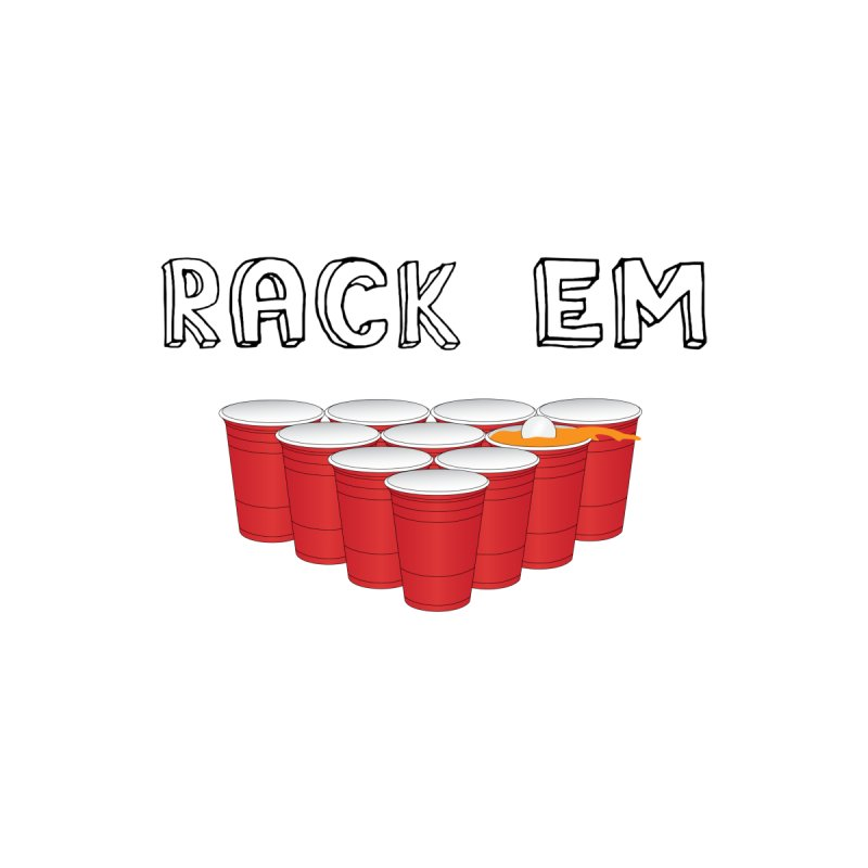 Rack Em by justintapp's Artist Shop