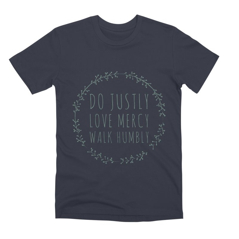 Micah 6:8 Men's Premium T-Shirt by Justin Whitcomb's Artist Shop