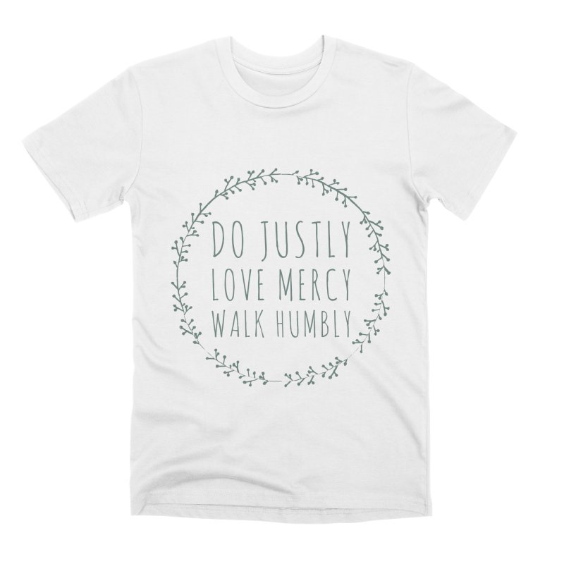 Micah 6:8 Men's Premium T-Shirt by Justin Whitcomb's Artist Shop