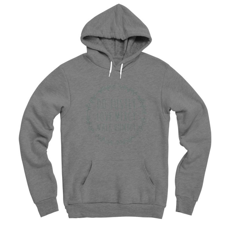 Micah 6:8 Women's Pullover Hoody by Justin Whitcomb's Artist Shop