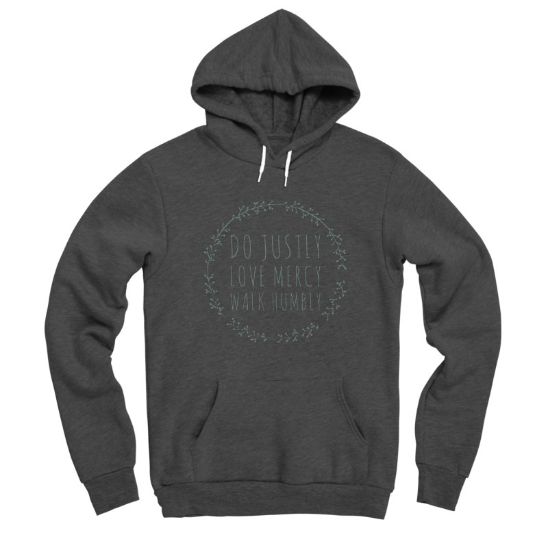 Micah 6:8 Men's Pullover Hoody by Justin Whitcomb's Artist Shop