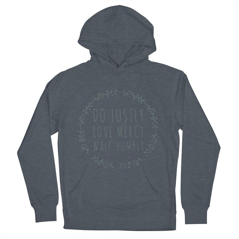 Micah 6:8 Men's French Terry Pullover Hoody by Justin Whitcomb's Artist Shop