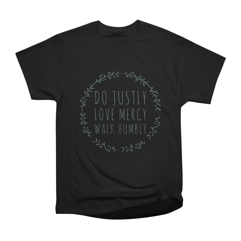 Micah 6:8 Men's Heavyweight T-Shirt by Justin Whitcomb's Artist Shop