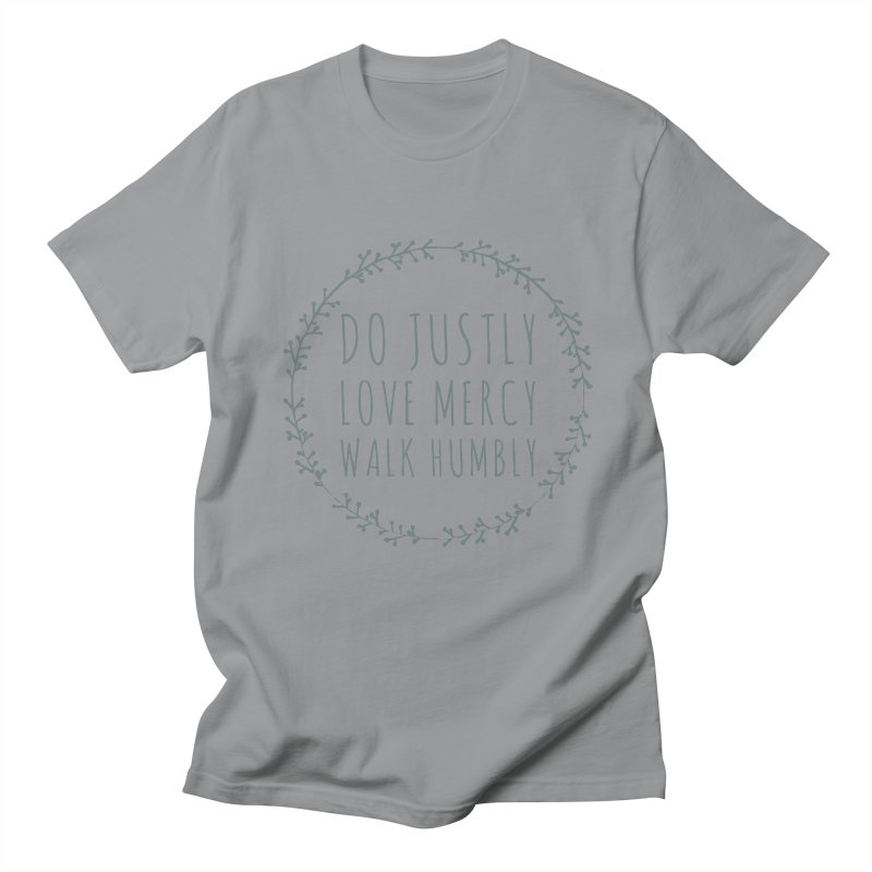 Micah 6:8 Women's Regular Unisex T-Shirt by Justin Whitcomb's Artist Shop