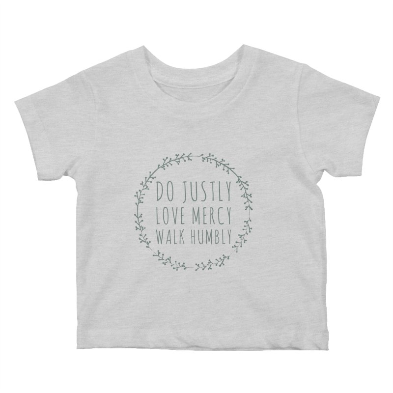 Micah 6:8 Kids Baby T-Shirt by Justin Whitcomb's Artist Shop