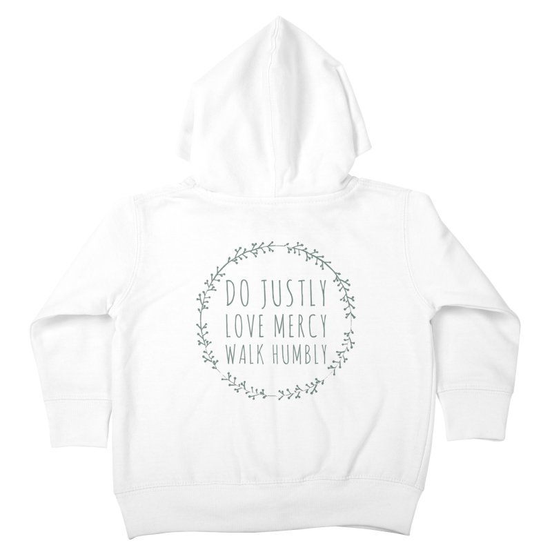 Micah 6:8 Kids Toddler Zip-Up Hoody by Justin Whitcomb's Artist Shop