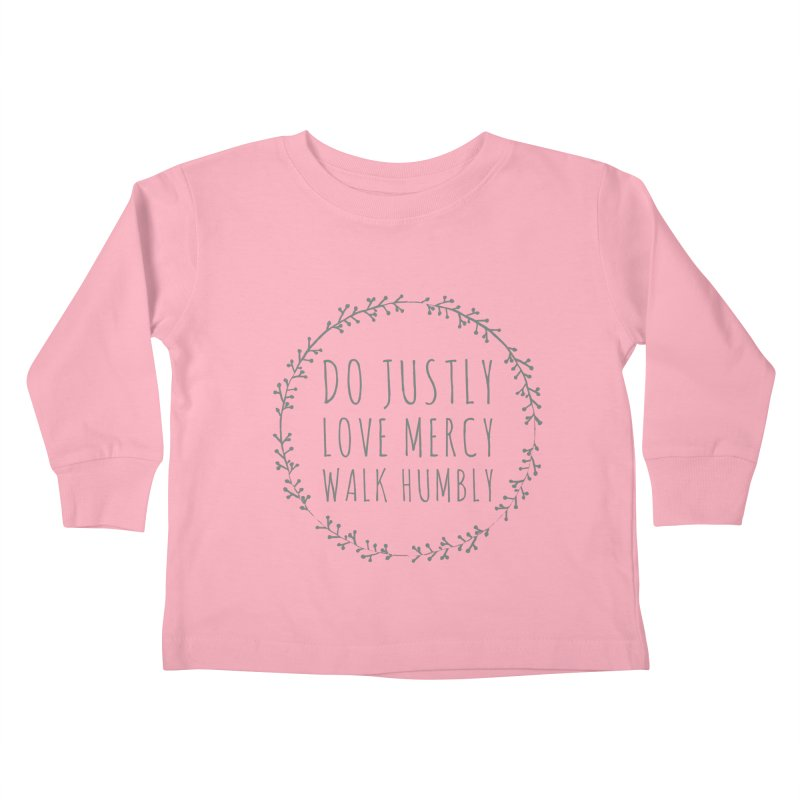 Micah 6:8 Kids Toddler Longsleeve T-Shirt by Justin Whitcomb's Artist Shop