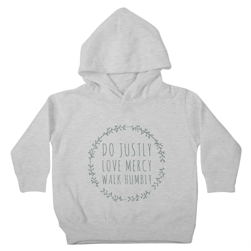 Micah 6:8 Kids Toddler Pullover Hoody by Justin Whitcomb's Artist Shop