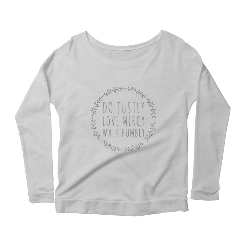 Micah 6:8 Women's Scoop Neck Longsleeve T-Shirt by Justin Whitcomb's Artist Shop
