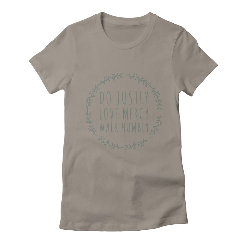 Micah 6:8 Women's Fitted T-Shirt by Justin Whitcomb's Artist Shop