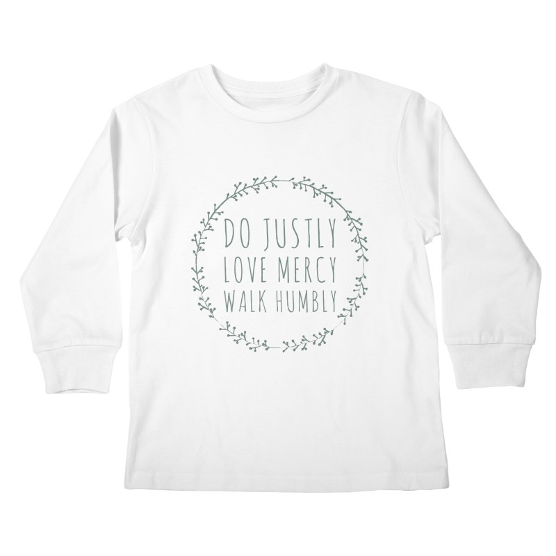 Micah 6:8 Kids Longsleeve T-Shirt by Justin Whitcomb's Artist Shop