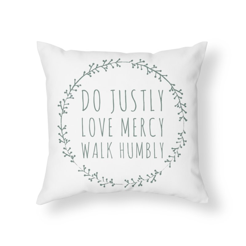 Micah 6:8 Home Throw Pillow by Justin Whitcomb's Artist Shop