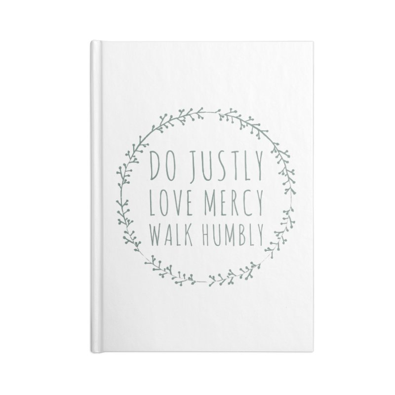 Micah 6:8 Accessories Lined Journal Notebook by Justin Whitcomb's Artist Shop