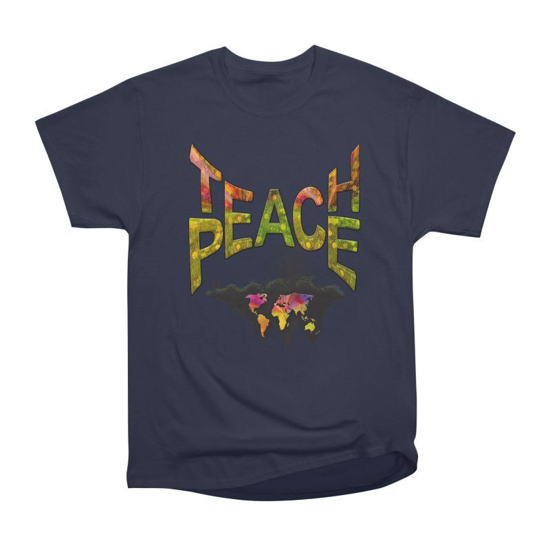 Teach Peace Women's Heavyweight Unisex T-Shirt by NadineMay Artist Shop