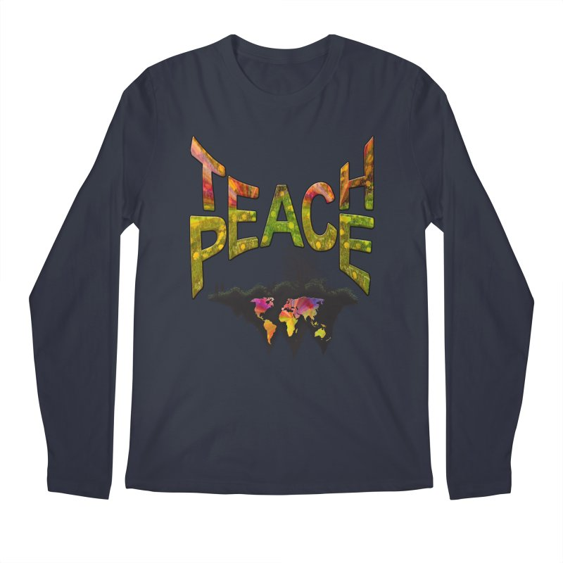 Teach Peace Men's Longsleeve T-Shirt by NadineMay Artist Shop