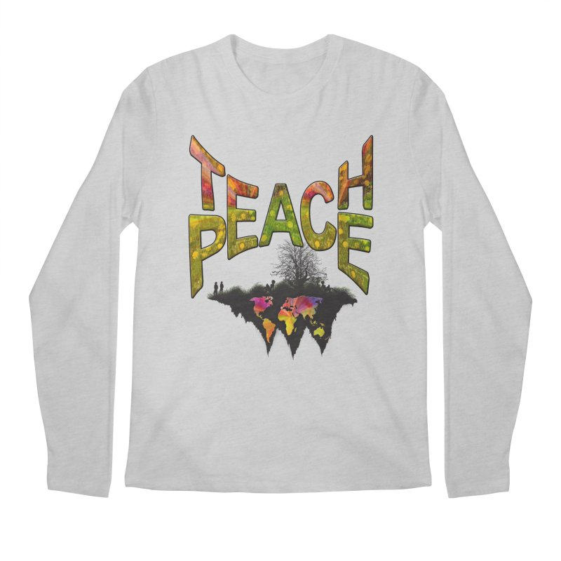 Teach Peace Men's Longsleeve T-Shirt by NadineMay Artist Shop