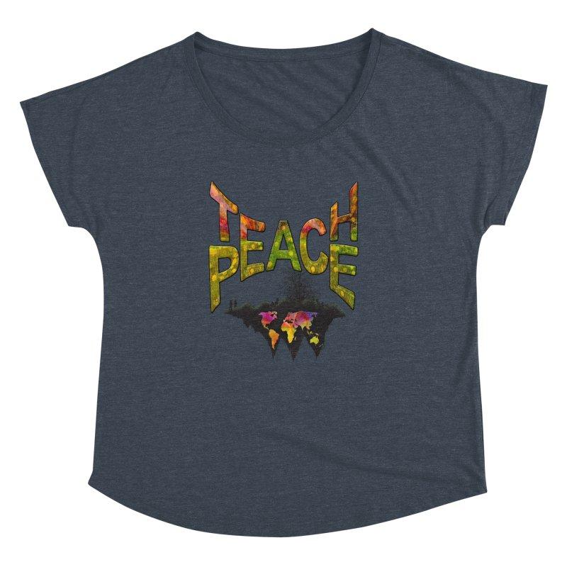 Teach Peace Women's Dolman Scoop Neck by NadineMay Artist Shop