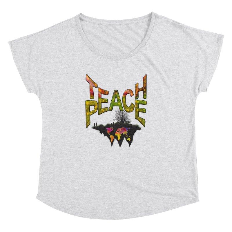 Teach Peace Women's Dolman by NadineMay Artist Shop