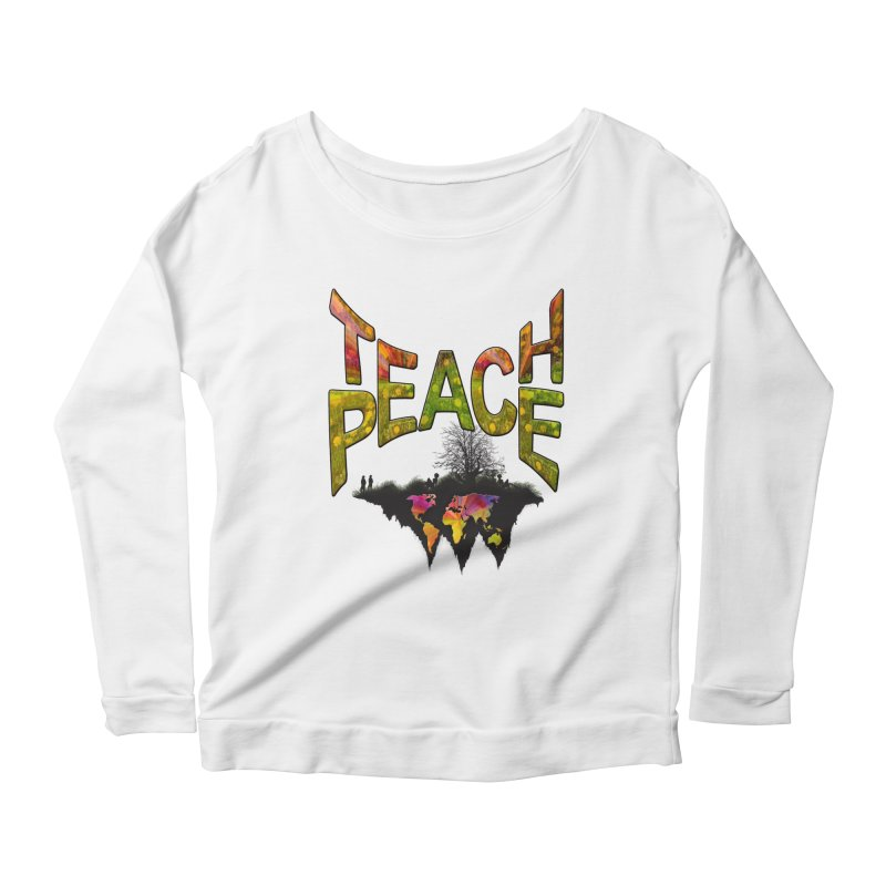 Teach Peace Women's Scoop Neck Longsleeve T-Shirt by NadineMay Artist Shop