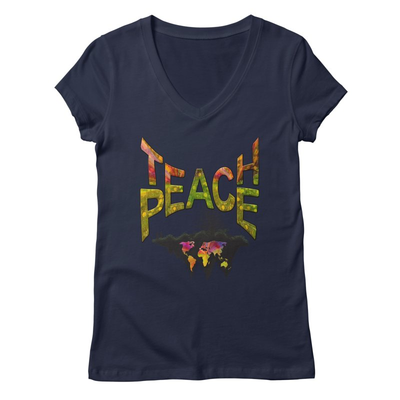 Teach Peace Women's V-Neck by NadineMay Artist Shop