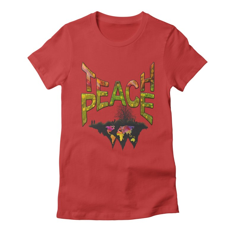 Teach Peace Women's Fitted T-Shirt by NadineMay Artist Shop