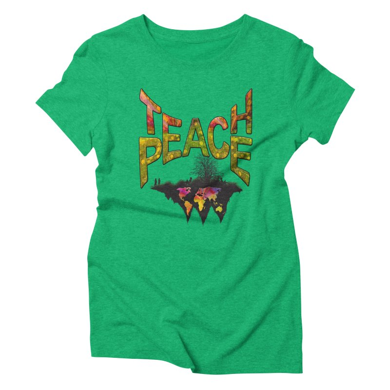 Teach Peace Women's Triblend T-Shirt by NadineMay Artist Shop