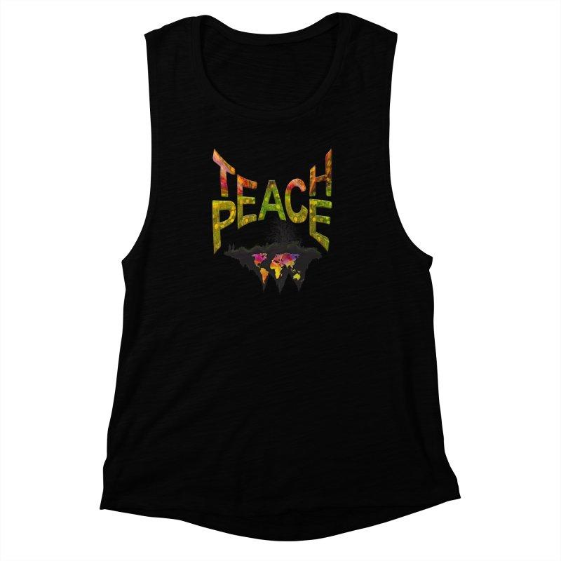 Teach Peace Women's Muscle Tank by NadineMay Artist Shop