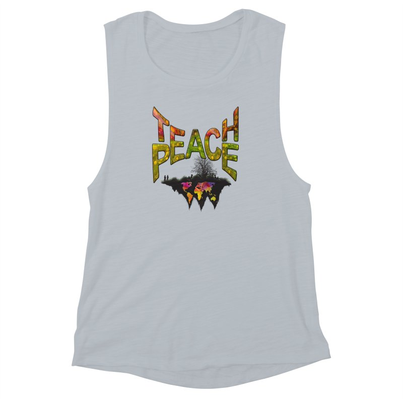 Teach Peace Women's Muscle Tank by NadineMay Artist Shop