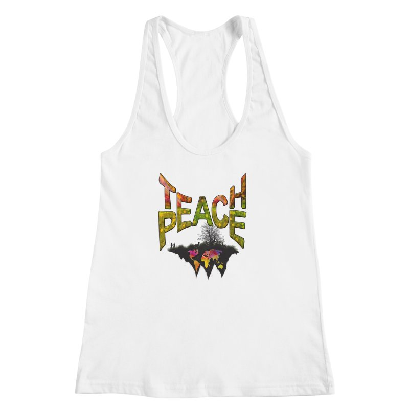 Teach Peace Women's Racerback Tank by NadineMay Artist Shop
