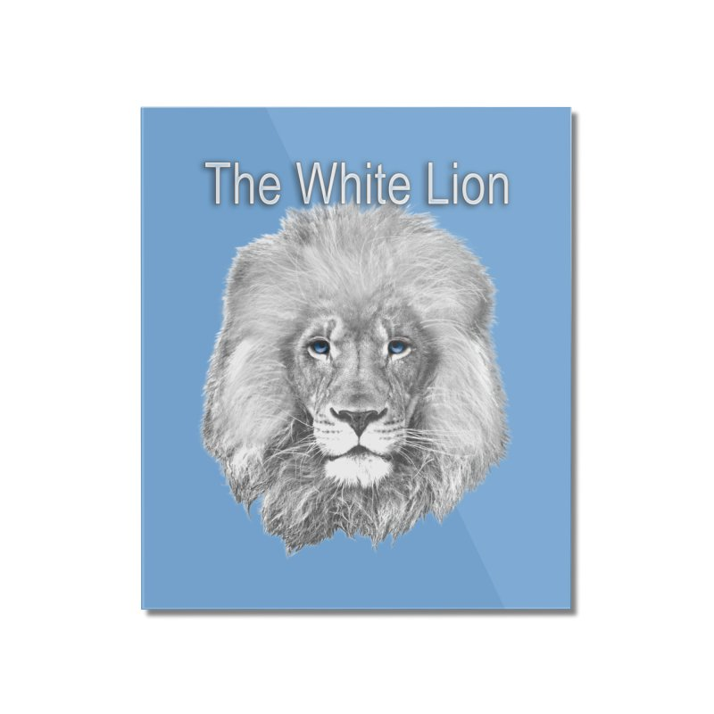 The White Lion Home Mounted Acrylic Print by NadineMay Artist Shop