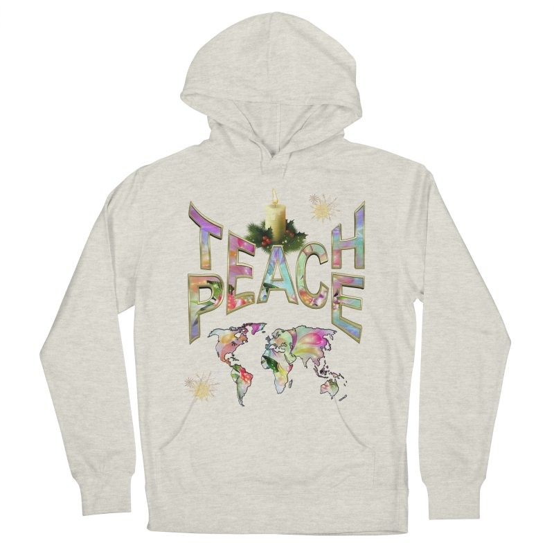 Teach Peace celebration Women's French Terry Pullover Hoody by NadineMay Artist Shop