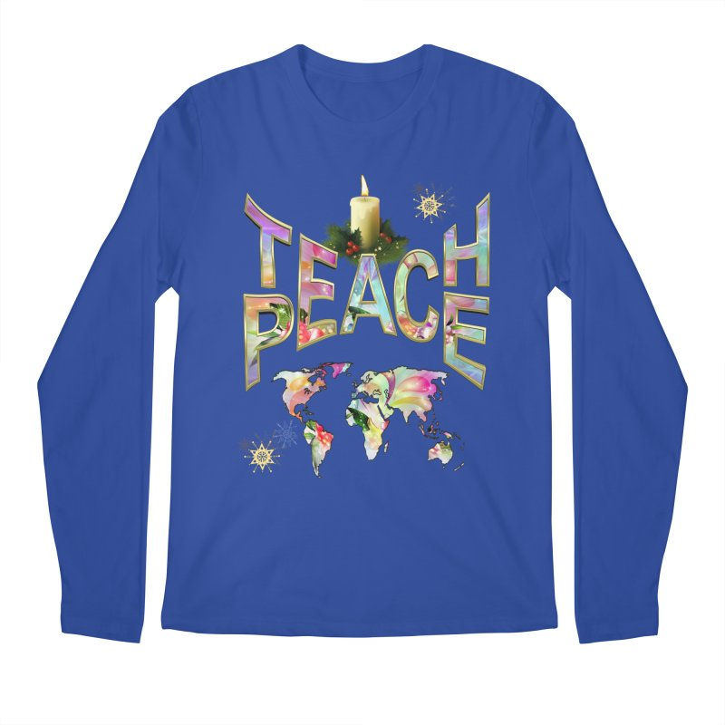 Teach Peace celebration Men's Longsleeve T-Shirt by NadineMay Artist Shop