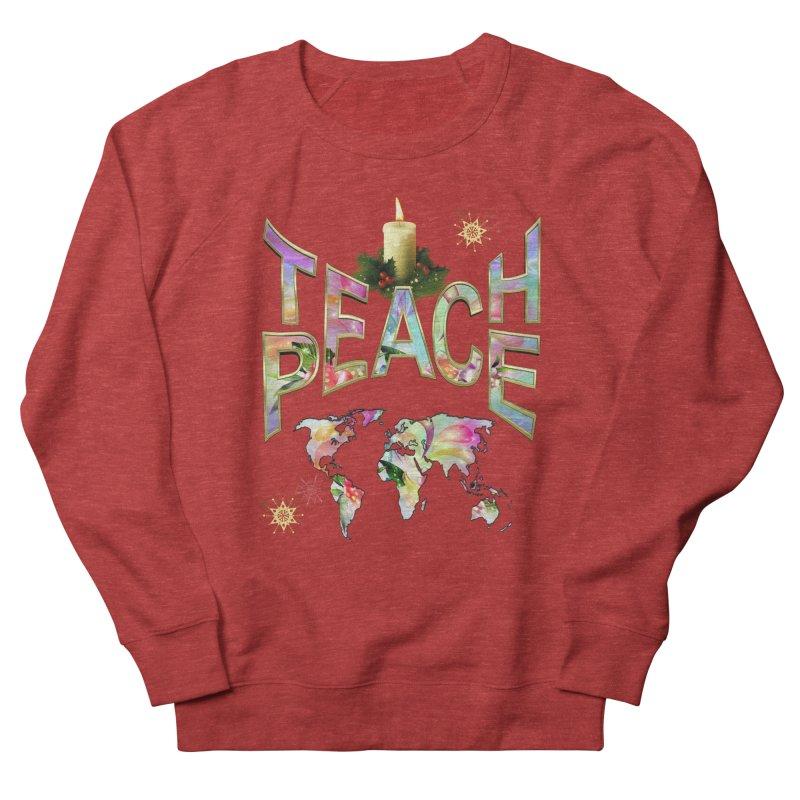 Teach Peace celebration Women's French Terry Sweatshirt by NadineMay Artist Shop