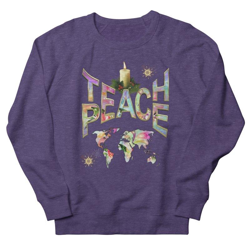 Teach Peace celebration Men's Sweatshirt by NadineMay Artist Shop