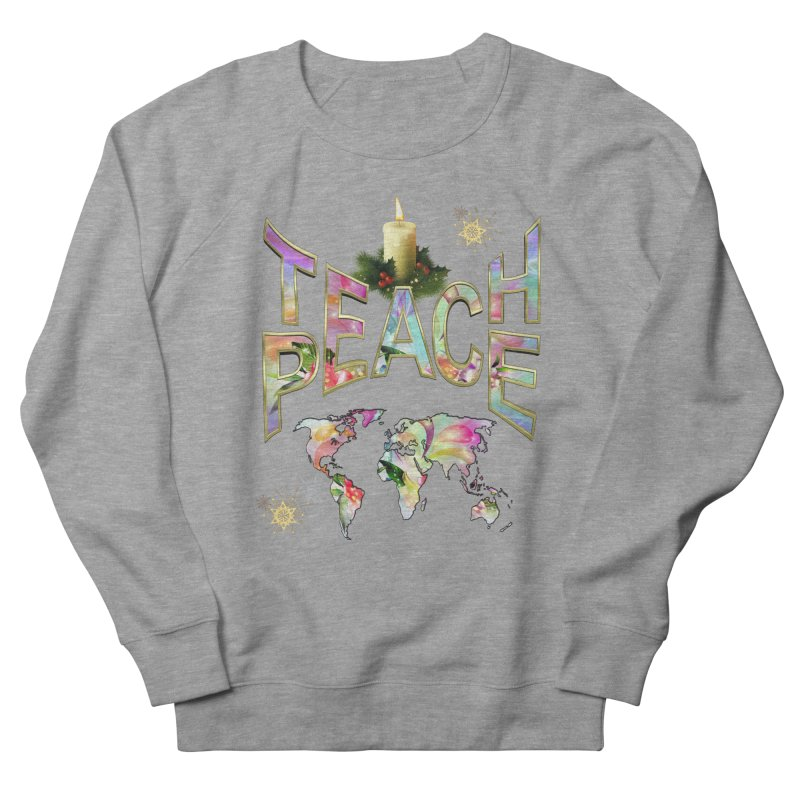 Teach Peace celebration Men's French Terry Sweatshirt by NadineMay Artist Shop