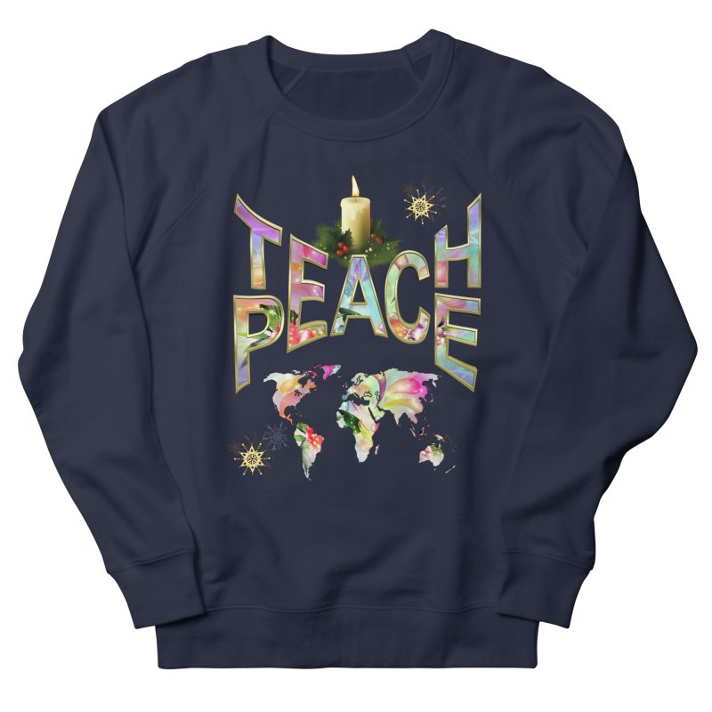 Teach Peace celebration Men's Sweatshirt by NadineMay Artist Shop