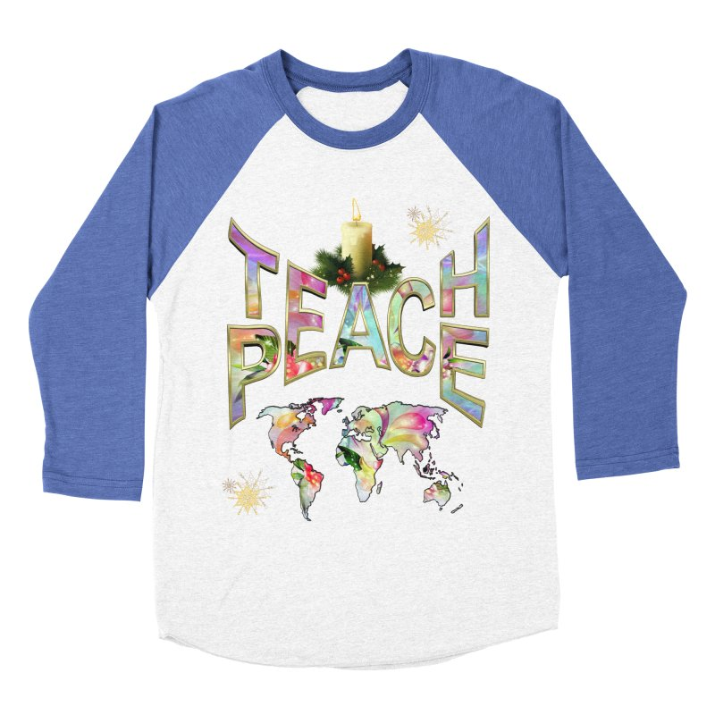 Teach Peace celebration Women's Baseball Triblend T-Shirt by NadineMay Artist Shop