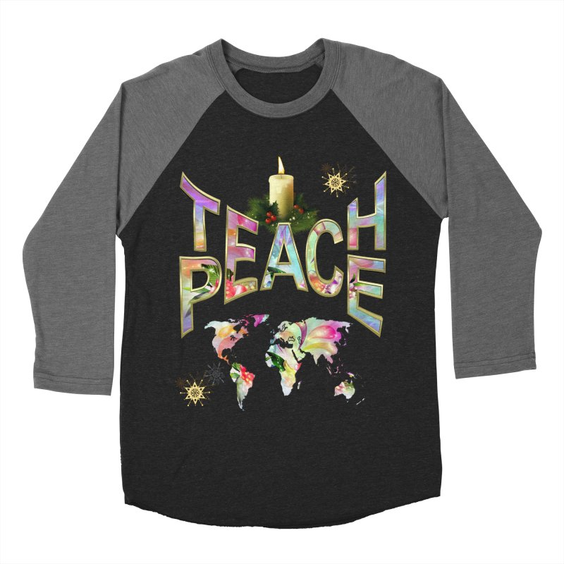 Teach Peace celebration Women's Baseball Triblend Longsleeve T-Shirt by NadineMay Artist Shop