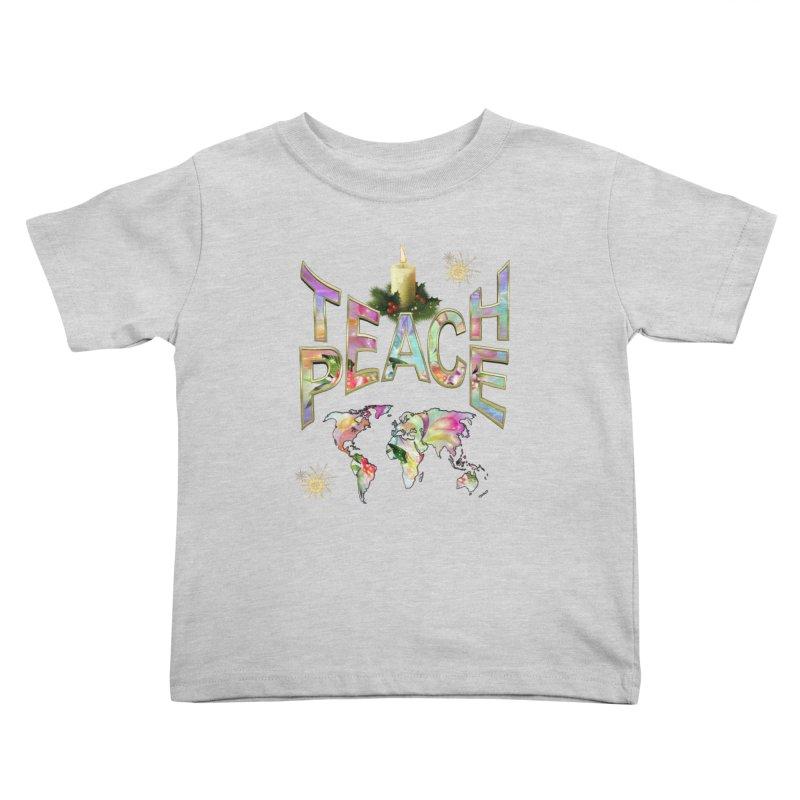 Teach Peace celebration Kids Toddler T-Shirt by NadineMay Artist Shop