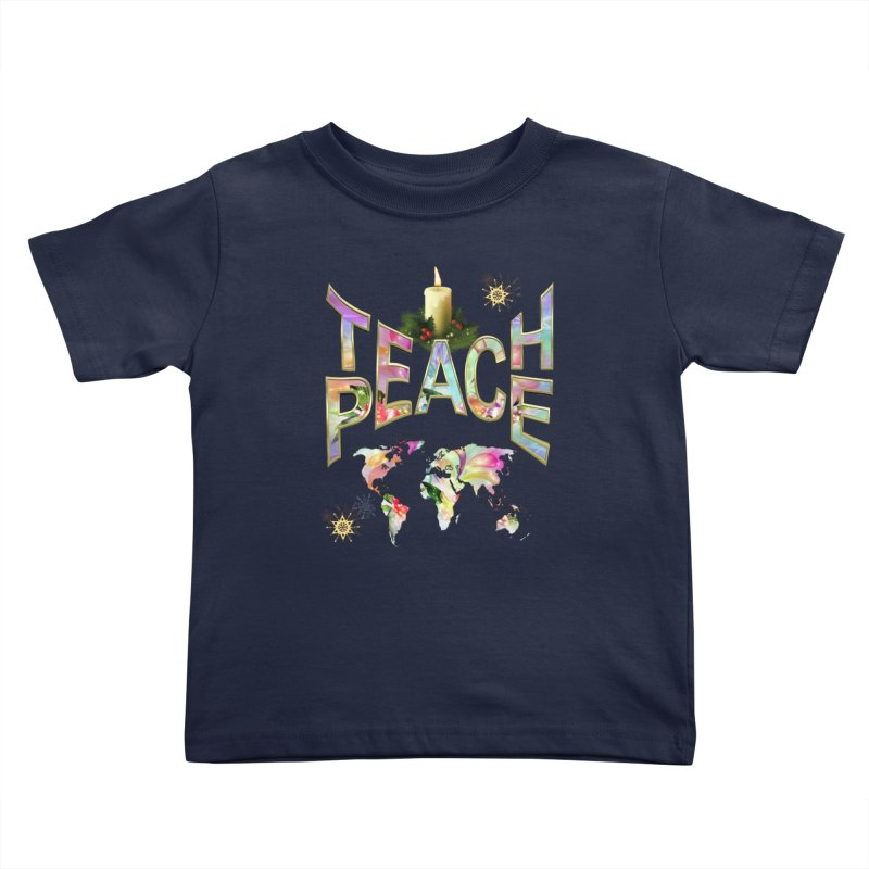 Teach Peace celebration Kids Toddler T-Shirt by NadineMay Artist Shop