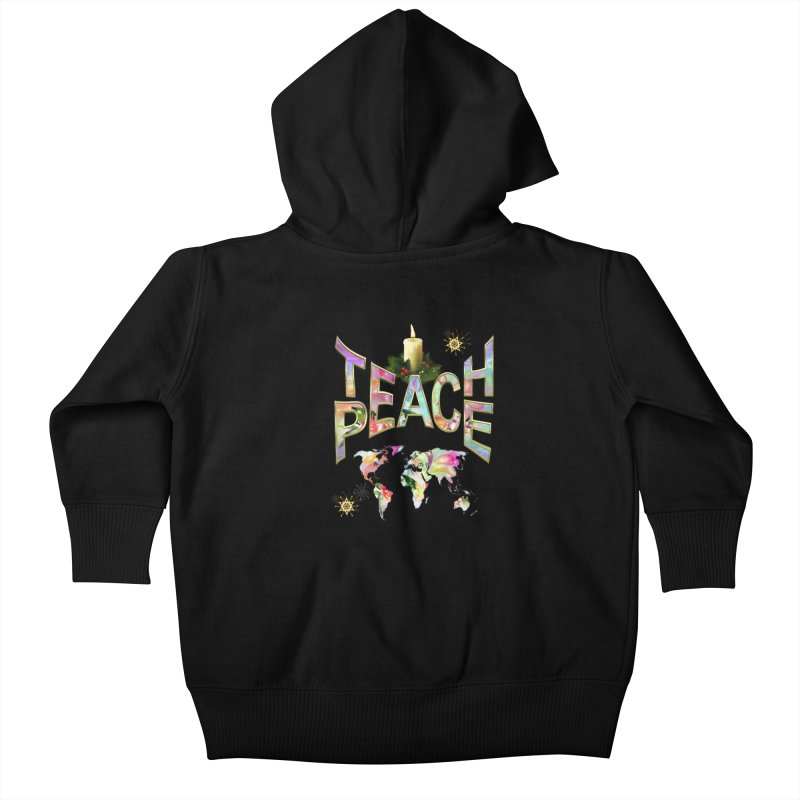 Teach Peace celebration Kids Baby Zip-Up Hoody by NadineMay Artist Shop