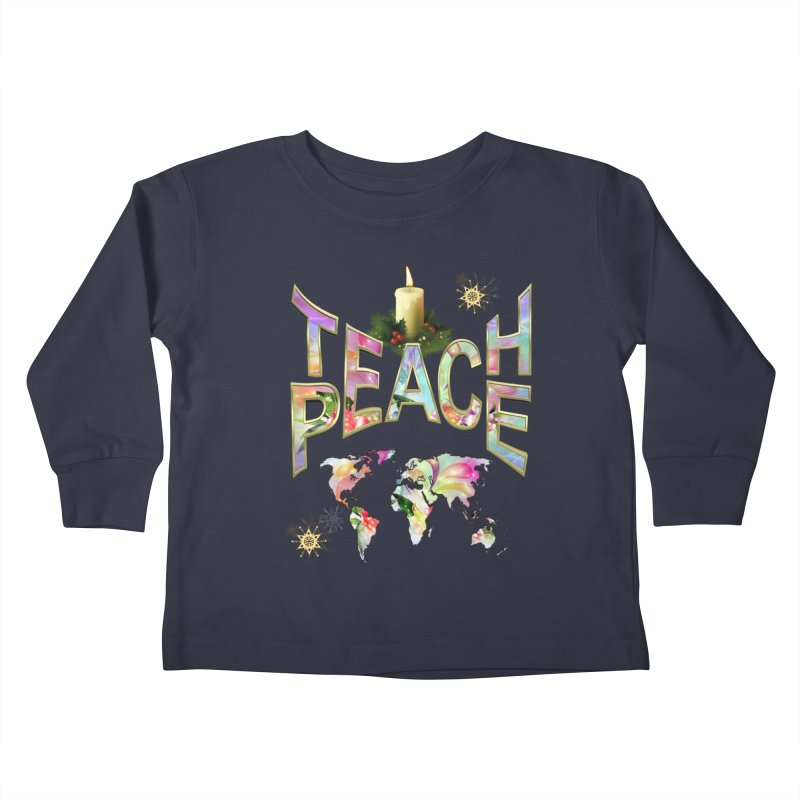 Teach Peace celebration Kids Toddler Longsleeve T-Shirt by NadineMay Artist Shop