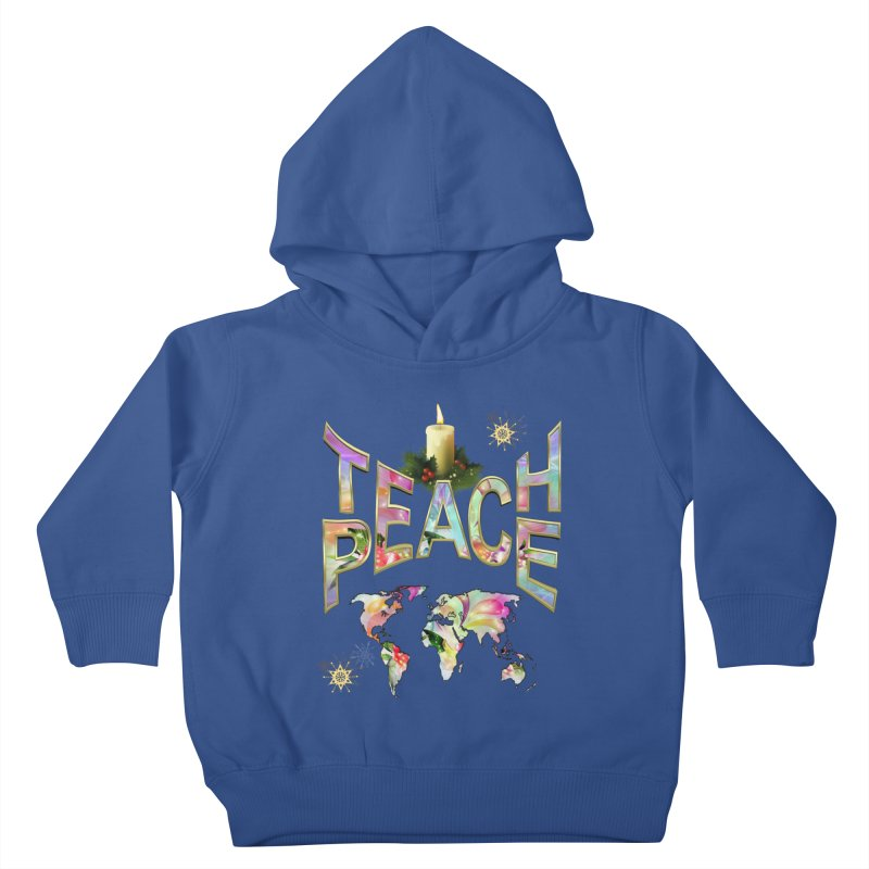 Teach Peace celebration Kids Toddler Pullover Hoody by NadineMay Artist Shop