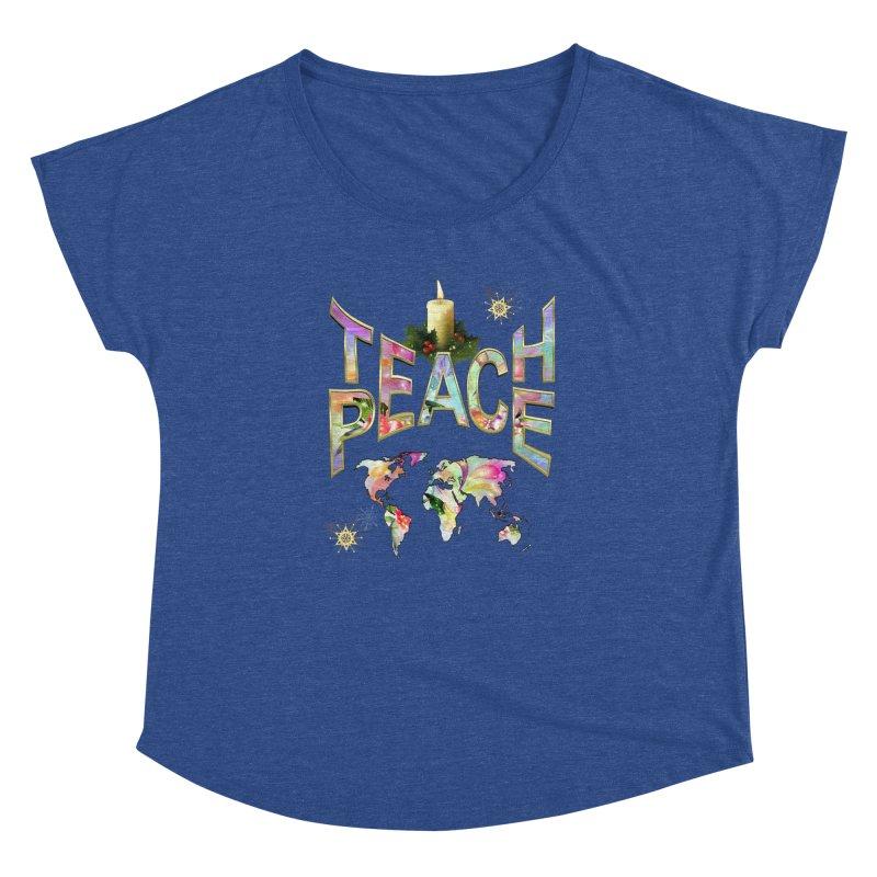 Teach Peace celebration Women's Dolman Scoop Neck by NadineMay Artist Shop